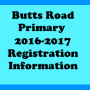 Butts Road Primary 2016-2017 Registration Information