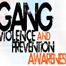 GANG Violence and Prevention Awareness