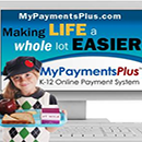 MyPayementPlus.com Making LIFE a Whole lot Easier. My Payment Plus k-12 Online Payment System