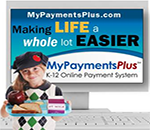 MyPaymentPlus Making life a whole lot easier k-12 Online payment system