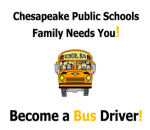 CHesapeake Public schools Family needs you!!! Become a bus driver