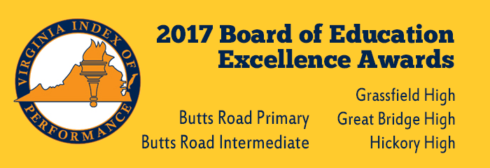 2017 Board of Education Excellence Awards - Butts Road Primary- Butts Road Intermediate - Grassfield High - Great Bridge High - Hickory High
