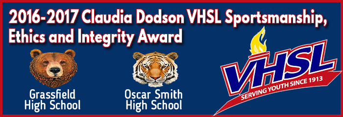 2016-2017 Claudia Dodson VHSL Sportsmanship, Ethics and Integrity Award - Grassfield High School & Oscar Smith High School - VHSL Serving Youth since 1913