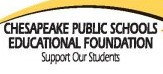 Chesapeake public schools educatioanl foundation. Support our students.