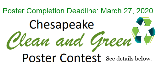 Poster Completion Deadline: March 27th, 2020 Chesapeake Clean and Green Poster Contest See details below.