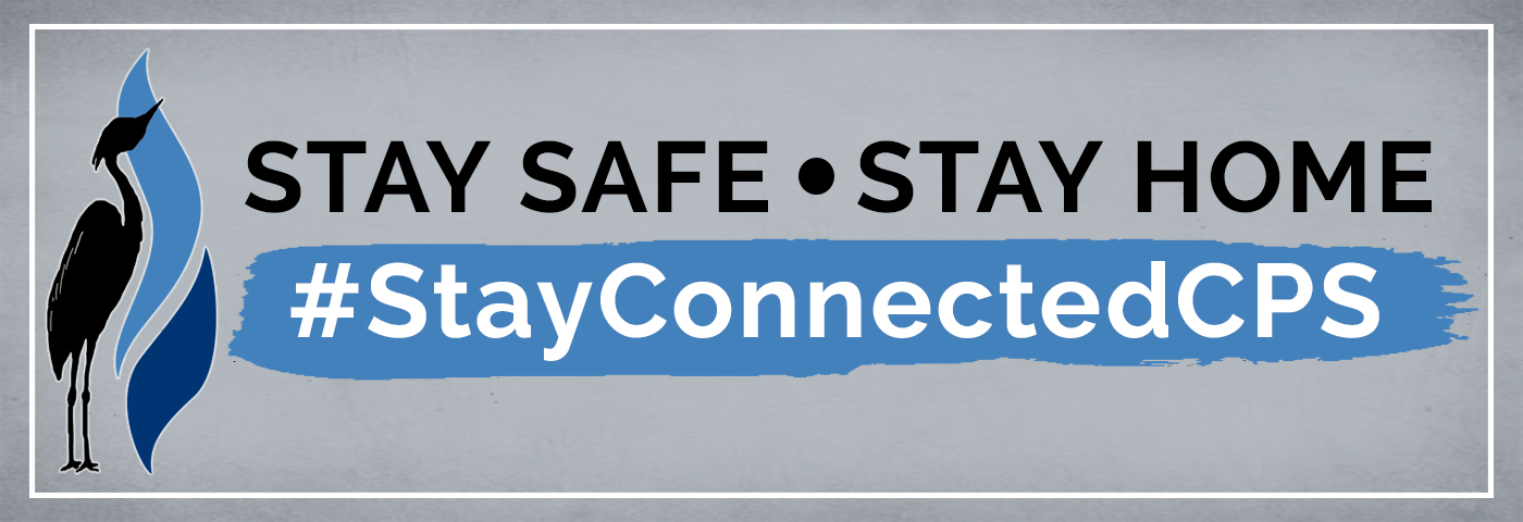 Stay Safe-Stay Home #StayConnectedCPS