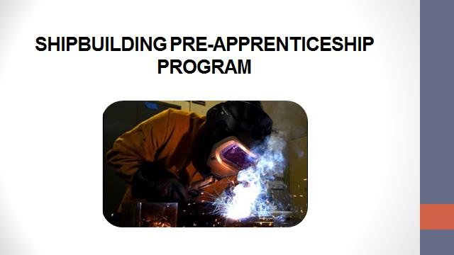 Shipbuilding Pre-Apprenticeship Program. Welder using a blow torch.