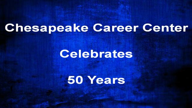 Chesapeake Career Center Celebrates 50 Years