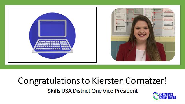 Laptop. Kiersten Cornatzer picture. Congratulations to Kiersten Cornatzer! Skills USA District One Vice President. Chesapeake Career Center