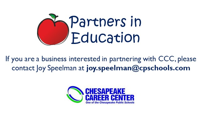 Partners in Education, If you are a business interested in partnering with CCC, please contact Joy Speelman at joy.speelman@cpschools.com, Chesapeake Career Center