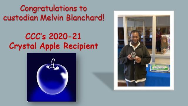 Congratulations to custodian Melvin Blanchard! CCC's 2020-21 Crystal Apple Recipient
