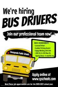 Bus drivers, join our professional team now, basic requirements: - Licenced Driver - Excellent Driving Record - Enjoys Working with Kids - $500 CDL & $250 Non CDL Signing 8onus -6 months req, apply online at www.cpschools.com, note: These job opportunities are for the 2020-2021 school year