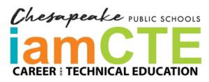 Chesapeake Public Schools I am CTE Career Technical Education