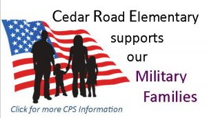 Cedar Road Elementary supports our Military Families Click for more CPS information