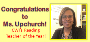 Congratulations to Ms. Upchurch! CWI's Reading Teacher of the Year!