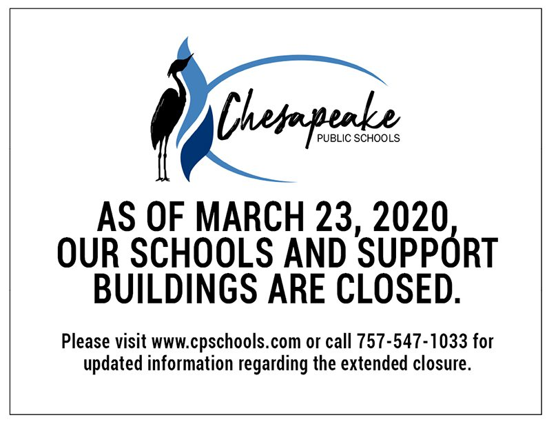 As of March 23, 2020, Our Schools and Support Buidings are Closed. Please visit www.cpschools.com or call 757-547-1033 for updated information regarding the extended closure.