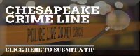Chesapeake Crime Line Click Here to Submit A Tip