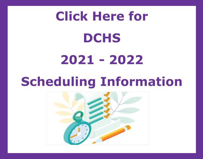 Click Here for DCHS 2021-2022 Scheduling Information