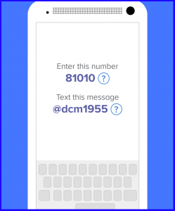 Enter 81010 and text @dcm1955 to sign up for DCMS remind messages.