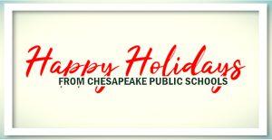 Happy Holidays from Chesapeake Public Schools.