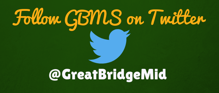 Follow GBMS on Twitter @GreatBridgeMid green background with gold and white words. Blue twitter bird icon.