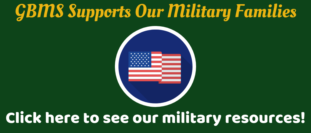 GBMS Supports Our Military Families. American Flag with blue and white circle. Click here to see our military resources!