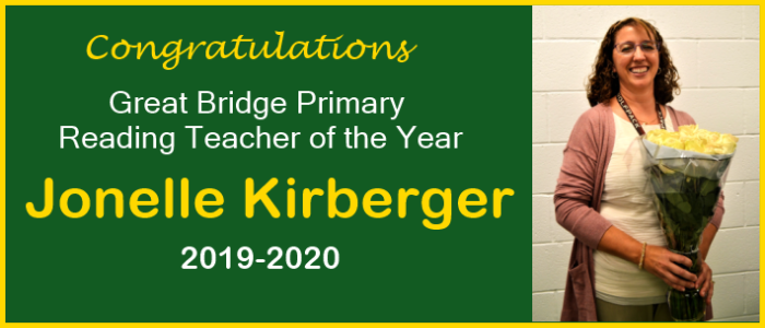 Congratulations Great Bridge Primary Reading Teacher of the Year Jonelle Kirberger 2019-2020