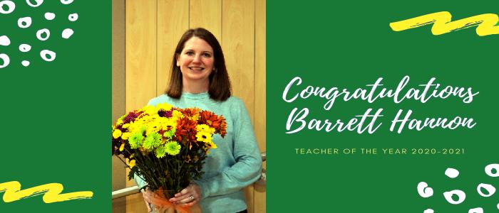 Congratulations Barrett Hanon Teacher of the Year 2020-2021
