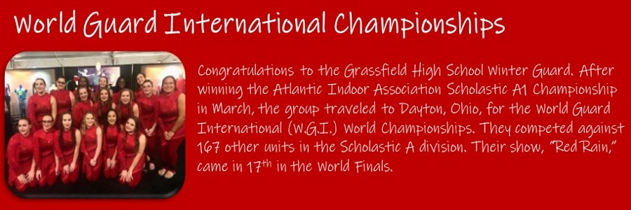 "Congratulations to the Grassfield High School Winter Guard. After winning the Atlantic Indoor Association Scholastic A1 Championship in March, the group traveled to Dayton, Ohio, for the World Guard International (W.G.I.) World Championships. They competed against 167 other units in the Scholastic A division. Their show, ""Red Rain,"" came in 17th in the World Finals."