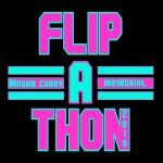 megan curry memorial flipathon 2019