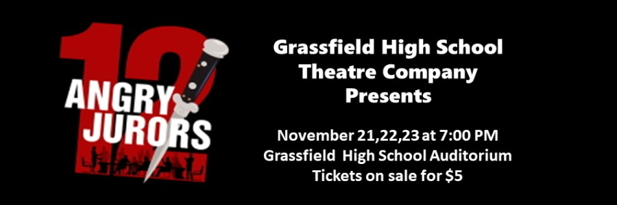 12 angry jurors banner grassfield high school presents november 21,22,23 at 7pm grassfield high school auditorium tickets on sale for $5