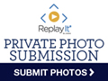 Replay it Private Photo Sumbission Submit Photos