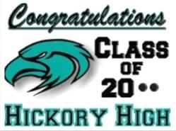 Congratulations Class of 20** Hickory High School
