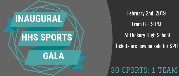 Inaugrual Sports Gala February 2nd 2019 From 6 – 9 PM At Hickory High School Tickets are on sale now for $20 30 Sports: 1 Team