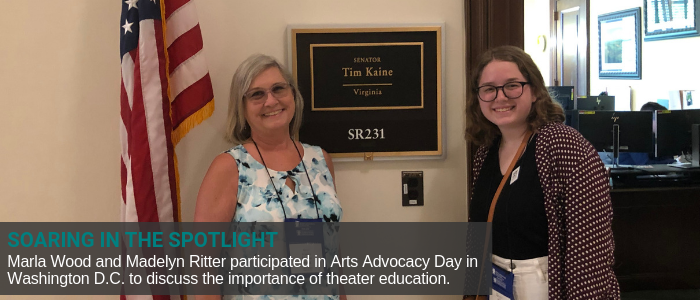 Marla Wood and Madelyn Ritter participated in Arts Advocacy Day in Washington D.C. to discuss the importance of theater education. Soaring in the Spotlight. Teacher and student in front of Tim Kaine's Office