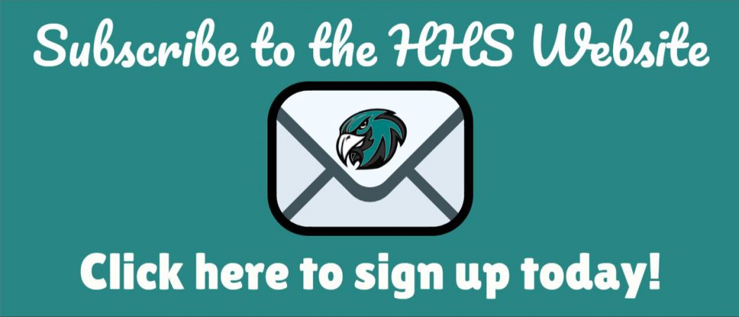 """Teal Background. White letters/words. """"Subscribe to the HHS Website. Click here to sign up today!"""" Image of an envelop with a Hawk on it."""