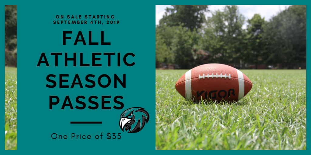 On Sale Starting 9/4/19 Fall Athletic Season Passes One Price of $35