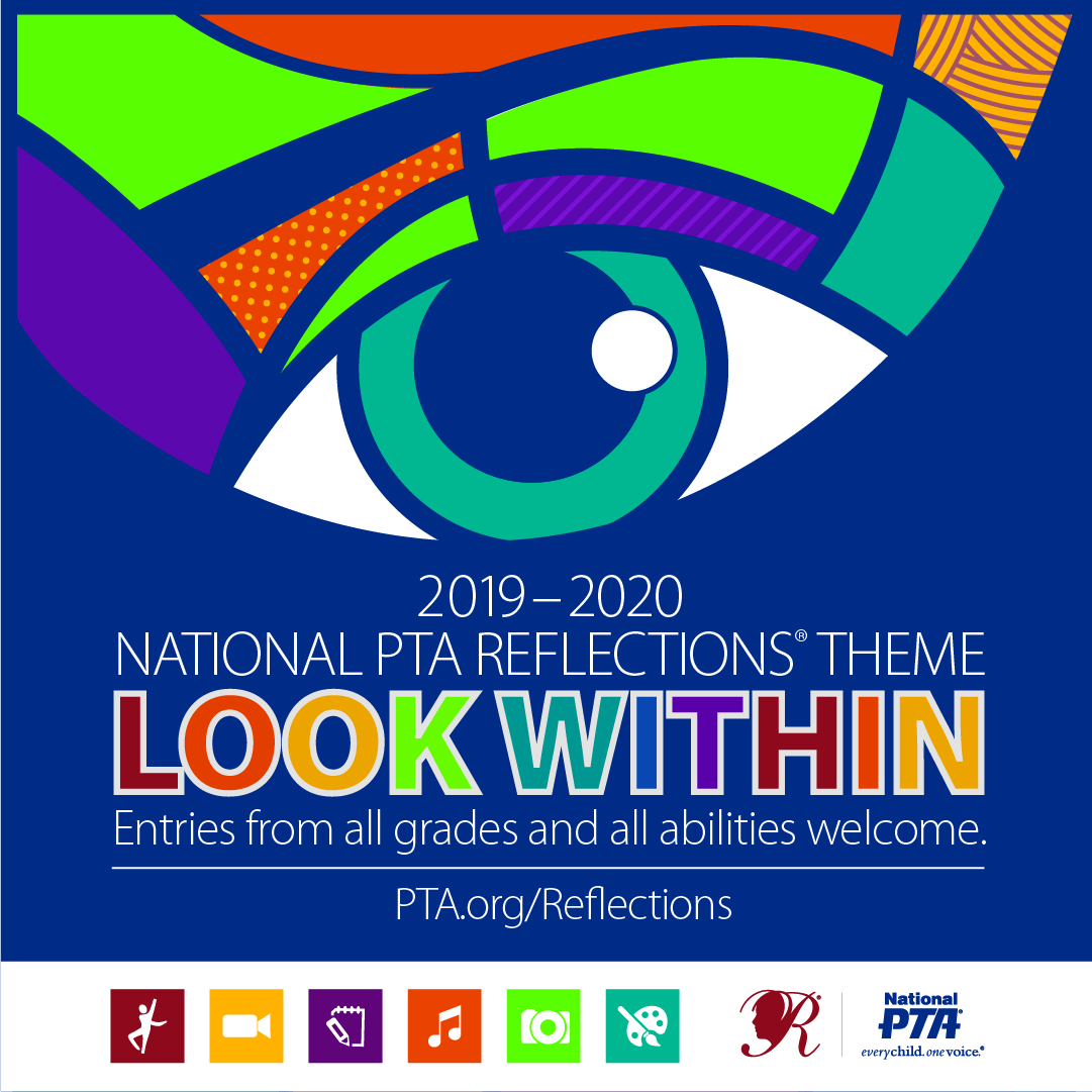 A color logo of an eye for the 2019-2020 National PTA Reflection's Theme LOOK WITHIN. Indicates that entries from all grades and all abilities are welcome. Website PTA.org/Reflections is provided. color logos for the six categories are provided, including: dance, filmography, photography, literature, music, and visual arts.