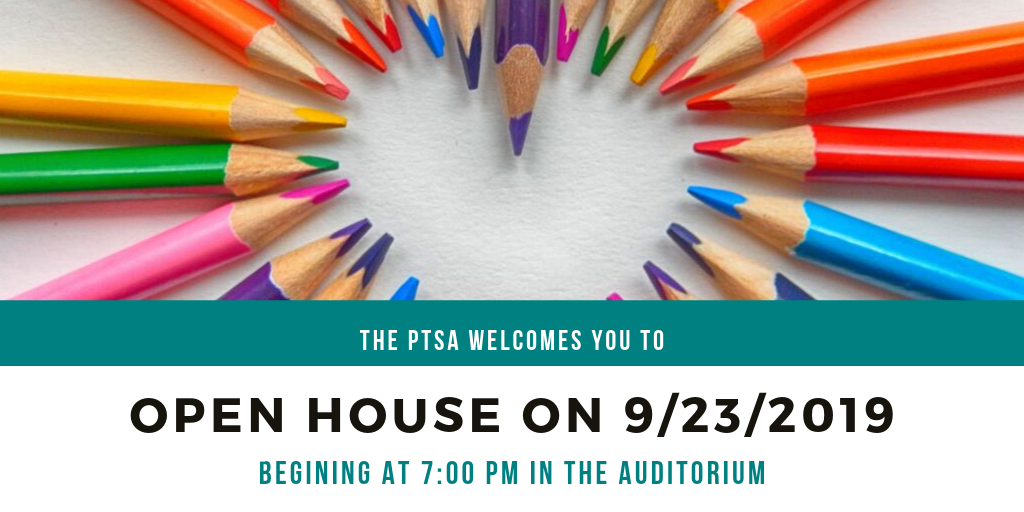 The PTSA welcomes you to open house on 9/23/2019 begining at 7 pm in the auditorium