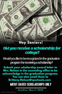Hey Seniors Did you receiev a scholarship for college? Would you like to recognized in the graduation program