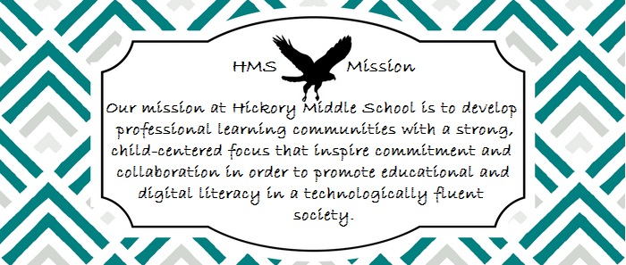 Our mission at Hickory Middle School is to develop professional learning communities with a strong, child-centered focus that inspire commitment and collaboration in order to promote educational and digital literacy in a technologically fluent society.