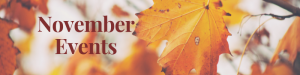 Fall Leaves November Events