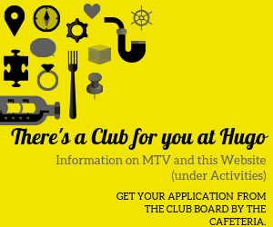 There's a Club for you at Hugo.  Information on MTV and this Website (under Activities). Get your application from the club board by the cafeteria.