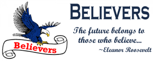 Believers the future belongs to those who believe... ~Eleanor Roosevelt