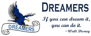 Dreamers If you can dream it, you can do it ~Walt Disney