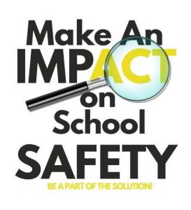 Make an Impact on School Safety: Be a Part of the Solution!