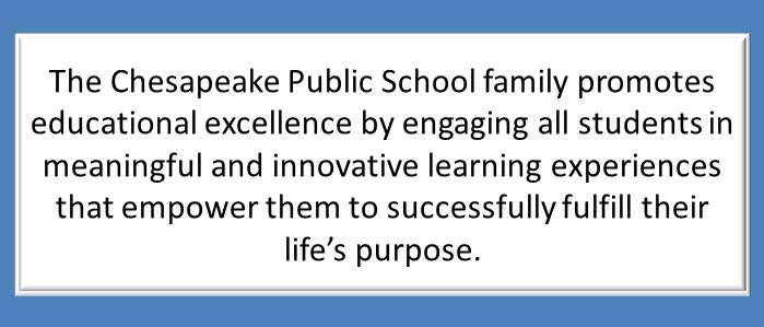 The Chesapeake Public School family promotes educational excellence by engaging all students in meaningful and innovative learning experiences that empower them to successfully fulfill their life's purpose. White box on blue background.