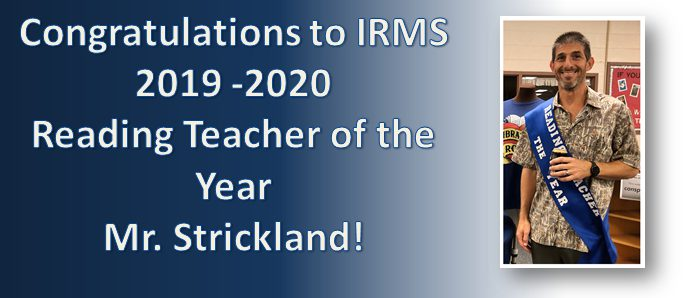 congratulations to IRMS 2019-2020 reading teacher of the year mr. strickland! - picture of mr. stricklans