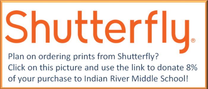 Shutterfly Plan on ordering prints from Shutterfly? Click on this picture and use the link to donate 8% of your purchase to Indian River Middle School!