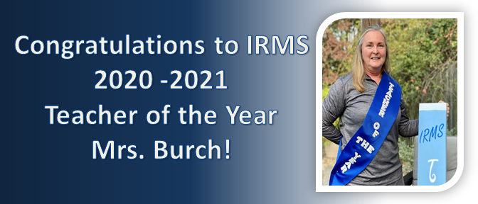 congratulations to irms 2020-2021 teacher of the year mrs. burch!